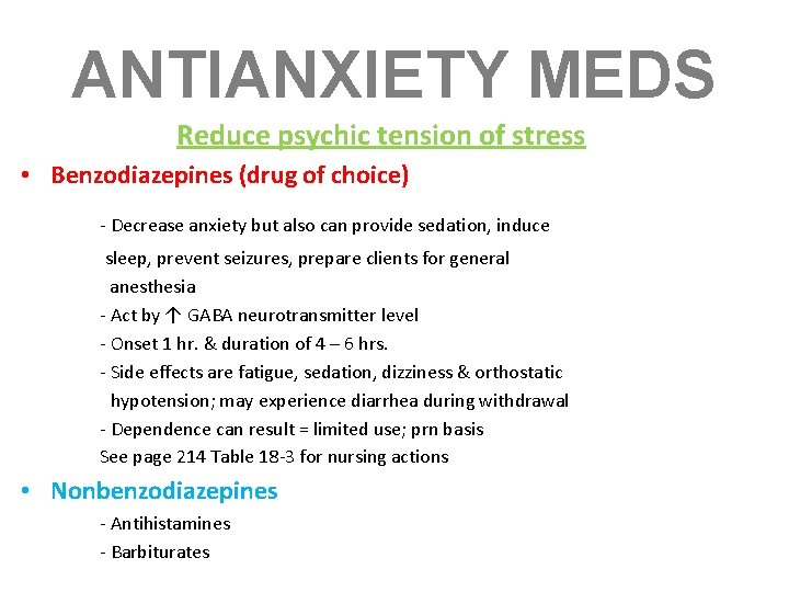 ANTIANXIETY MEDS Reduce psychic tension of stress • Benzodiazepines (drug of choice) - Decrease