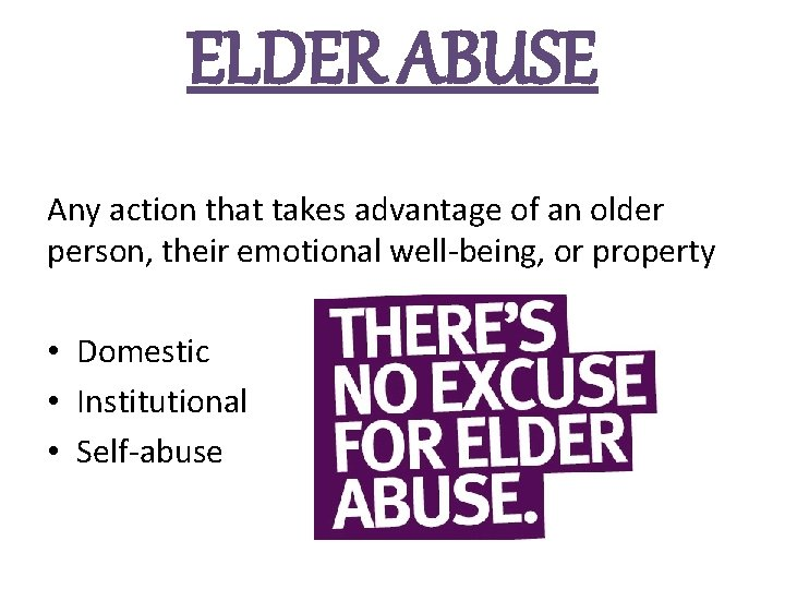 ELDER ABUSE Any action that takes advantage of an older person, their emotional well-being,