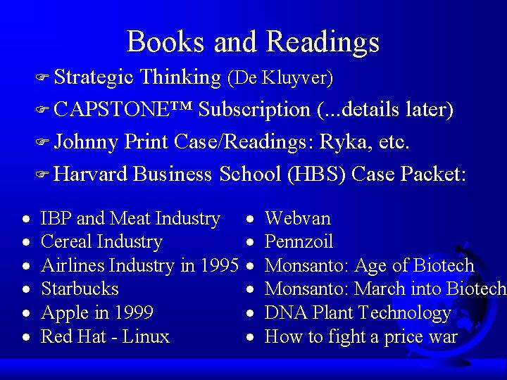 Books and Readings F Strategic Thinking (De Kluyver) F CAPSTONE™ Subscription (. . .