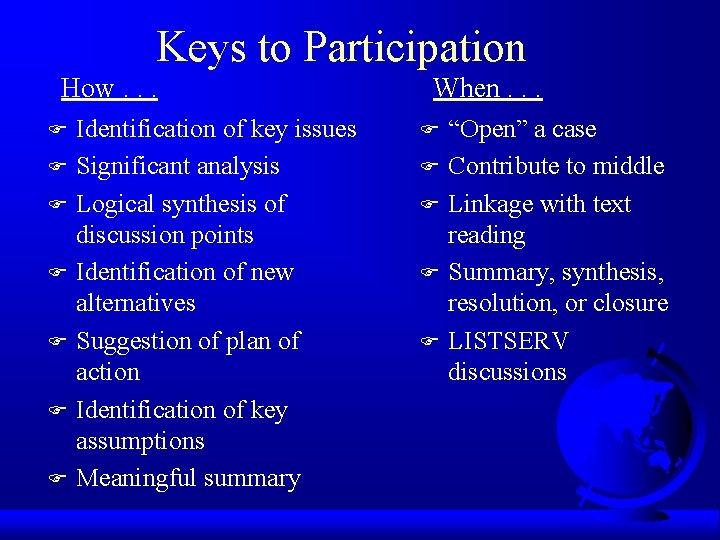 Keys to Participation How. . . F F F F Identification of key issues