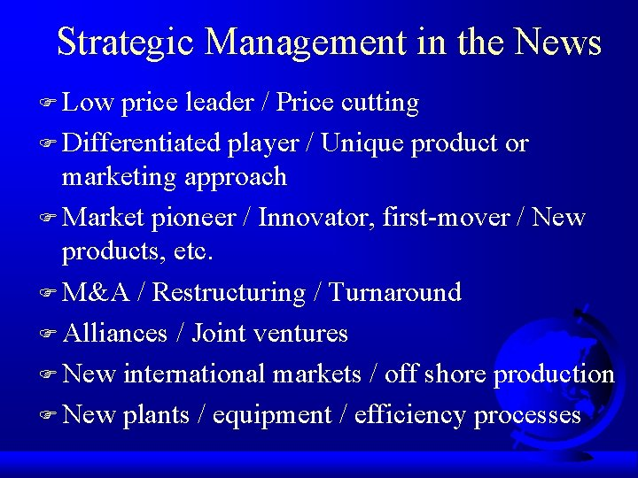 Strategic Management in the News F Low price leader / Price cutting F Differentiated