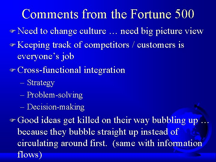Comments from the Fortune 500 F Need to change culture … need big picture
