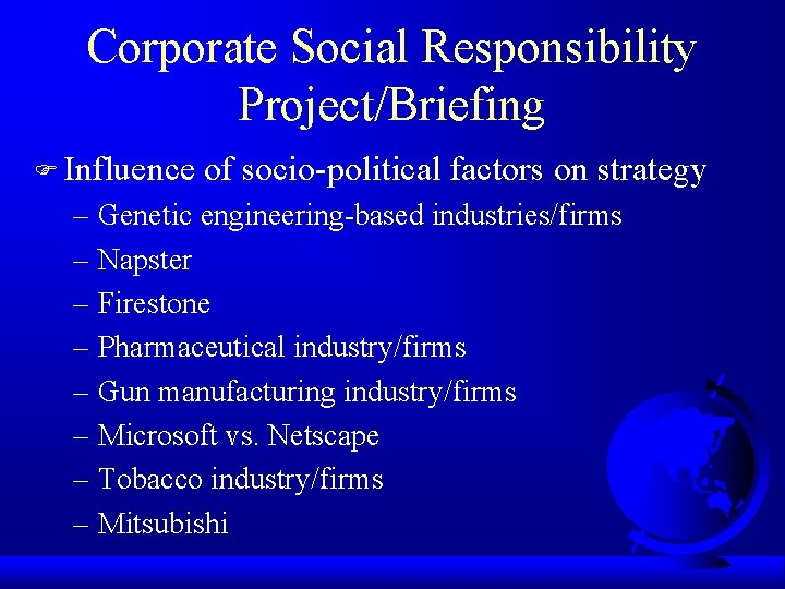Corporate Social Responsibility Project/Briefing F Influence of socio-political factors on strategy – Genetic engineering-based