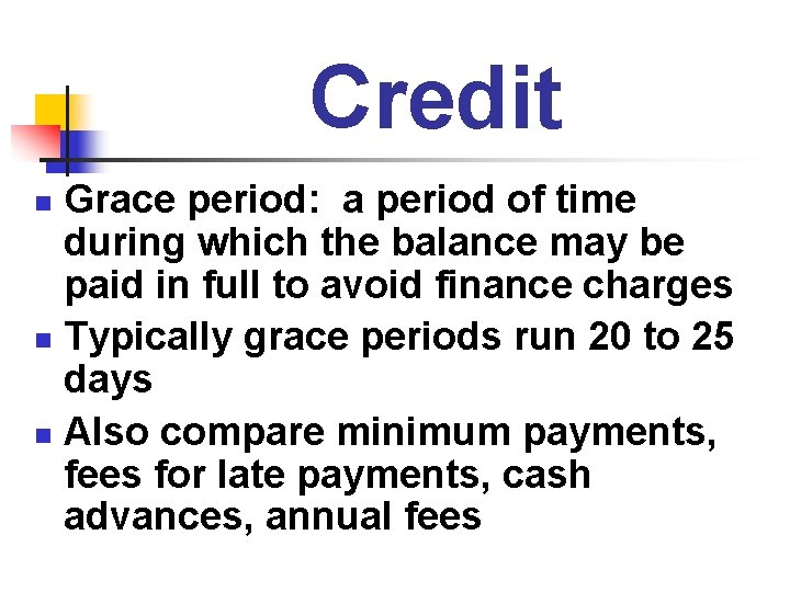 Credit Grace period: a period of time during which the balance may be paid