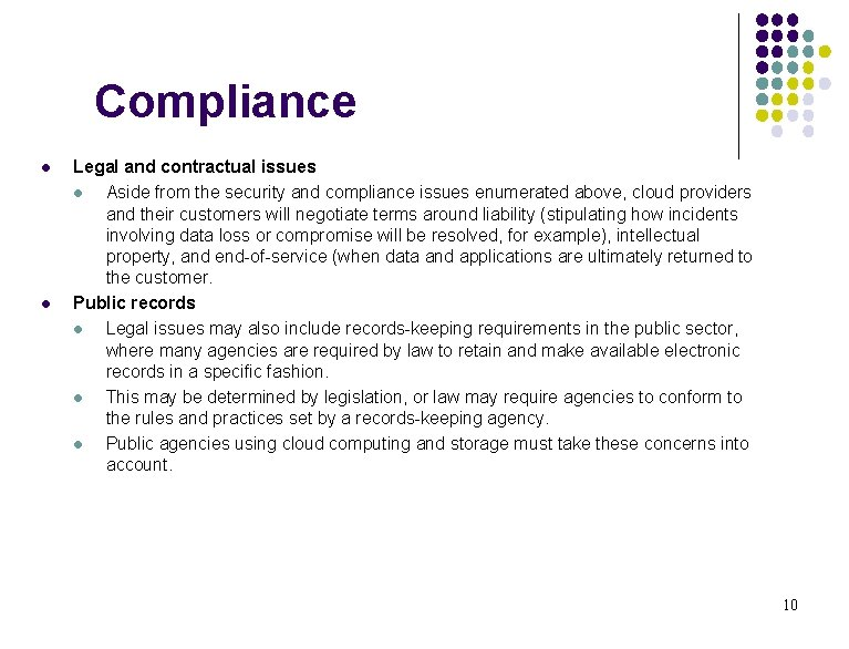 Compliance l l Legal and contractual issues l Aside from the security and compliance