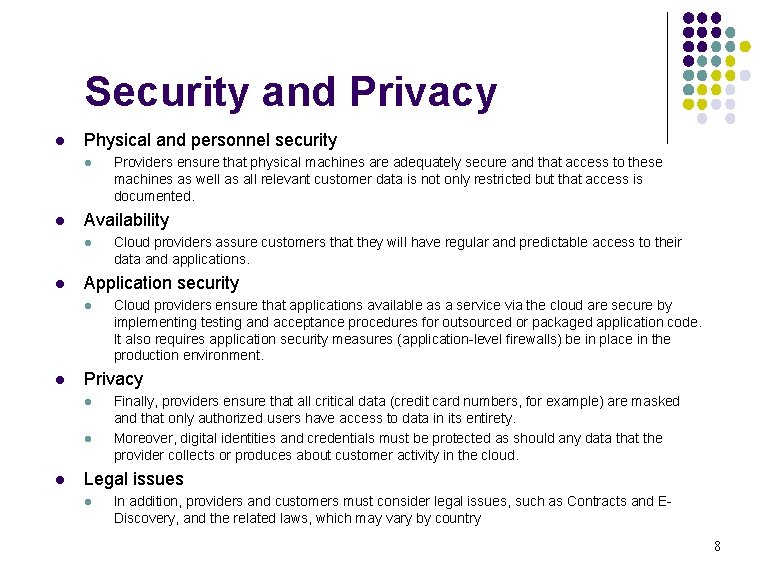 Security and Privacy l Physical and personnel security l l Availability l l Cloud