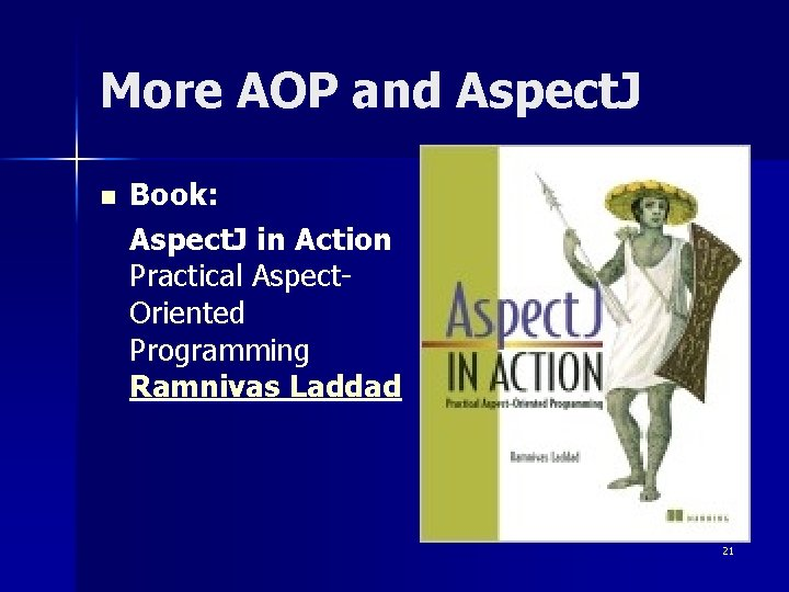 More AOP and Aspect. J n Book: Aspect. J in Action Practical Aspect. Oriented