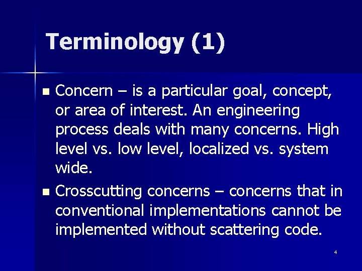 Terminology (1) Concern – is a particular goal, concept, or area of interest. An