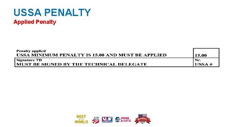 USSA PENALTY Applied Penalty