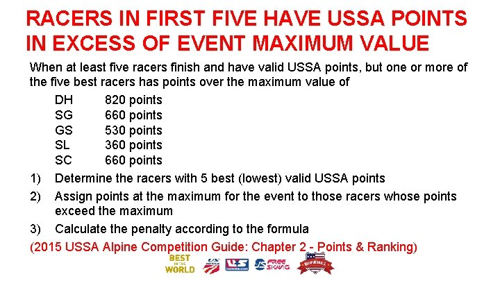 RACERS IN FIRST FIVE HAVE USSA POINTS IN EXCESS OF EVENT MAXIMUM VALUE When