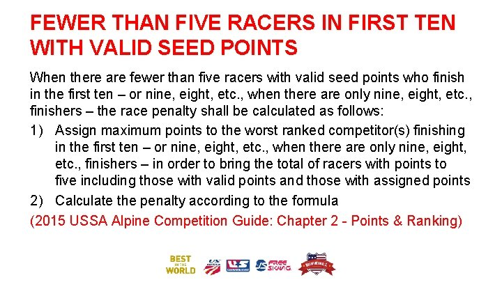 FEWER THAN FIVE RACERS IN FIRST TEN WITH VALID SEED POINTS When there are