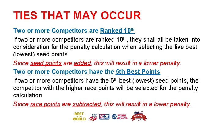 TIES THAT MAY OCCUR Two or more Competitors are Ranked 10 th If two