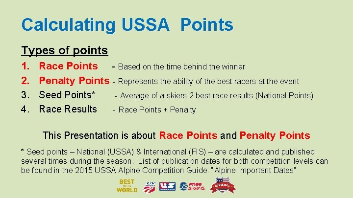 Calculating USSA Points Types of points 1. 2. 3. 4. Race Points - Based