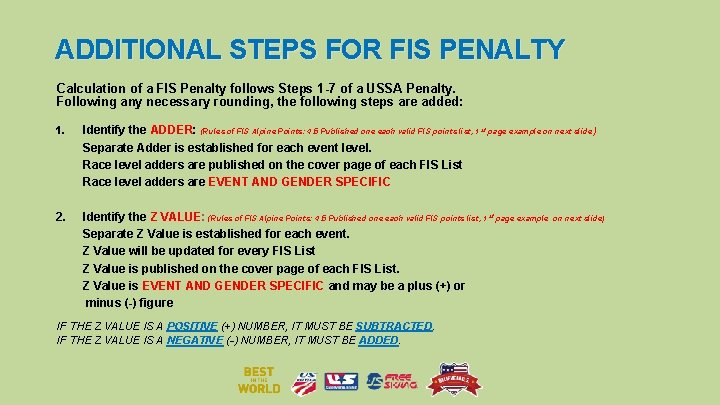 ADDITIONAL STEPS FOR FIS PENALTY Calculation of a FIS Penalty follows Steps 1 -7