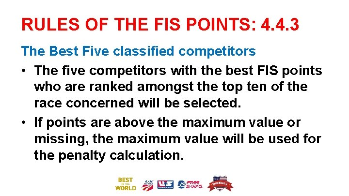 RULES OF THE FIS POINTS: 4. 4. 3 The Best Five classified competitors •