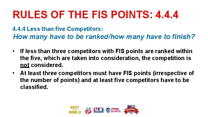 RULES OF THE FIS POINTS: 4. 4. 4 Less than five Competitors: How many