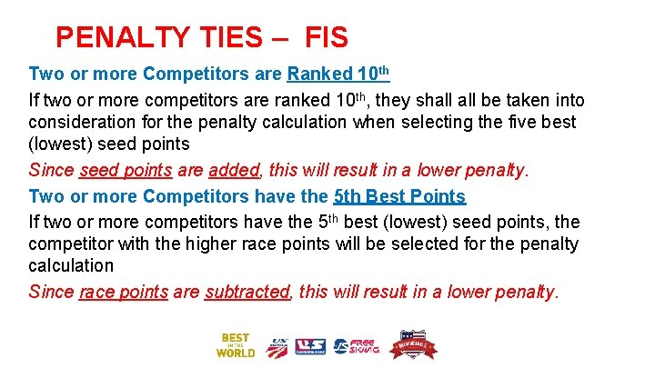 PENALTY TIES – FIS Two or more Competitors are Ranked 10 th If two