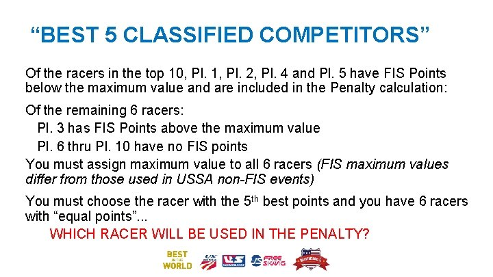 """""""BEST 5 CLASSIFIED COMPETITORS"""" Of the racers in the top 10, Pl. 1, Pl."""