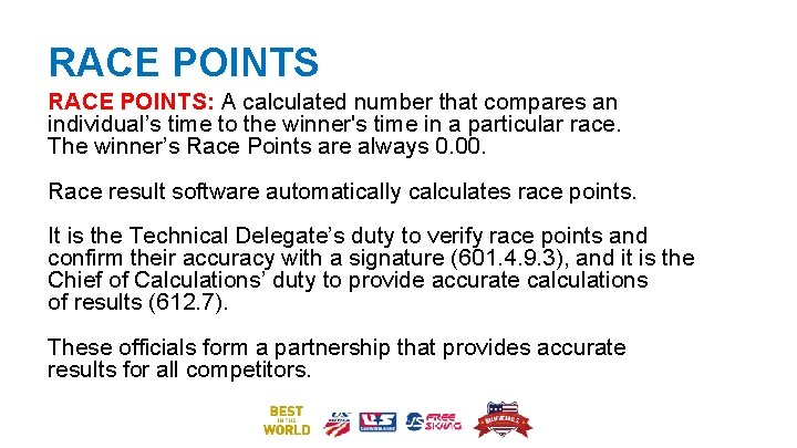 RACE POINTS: A calculated number that compares an individual's time to the winner's time