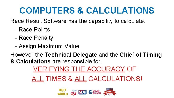 COMPUTERS & CALCULATIONS Race Result Software has the capability to calculate: - Race Points