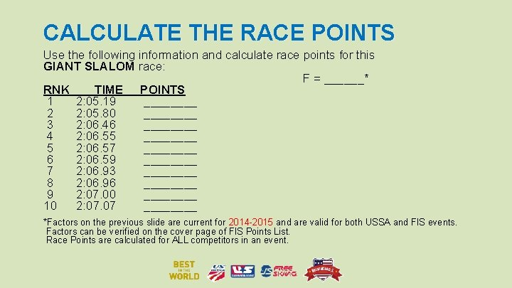 CALCULATE THE RACE POINTS Use the following information and calculate race points for this