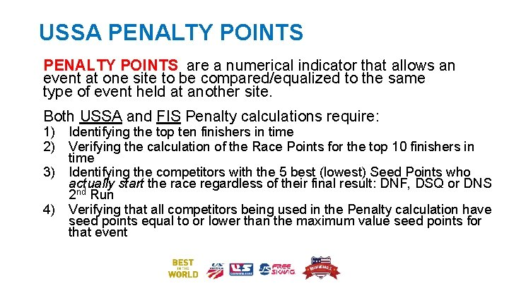 USSA PENALTY POINTS are a numerical indicator that allows an event at one site