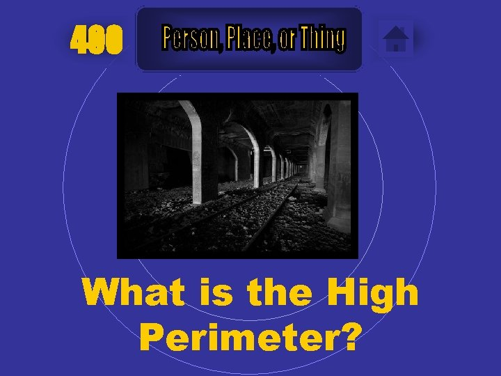 400 What is the High Perimeter?