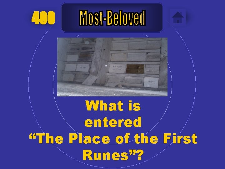 """400 What is entered """"The Place of the First Runes""""?"""