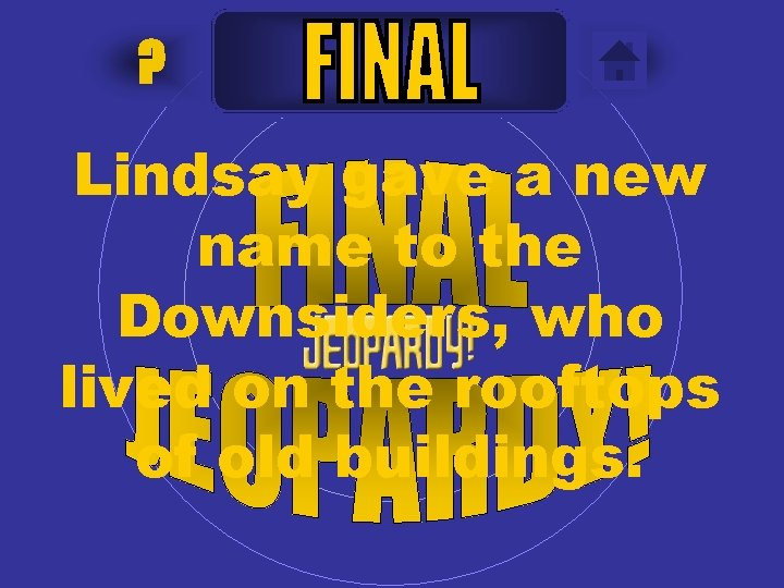 ? Lindsay gave a new name to the Downsiders, who lived on the rooftops