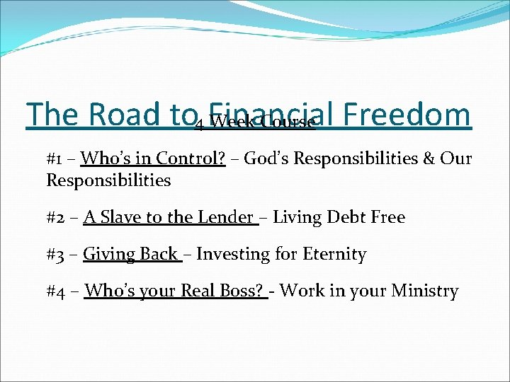 The Road to 4 Financial Week Course Freedom #1 – Who's in Control? –