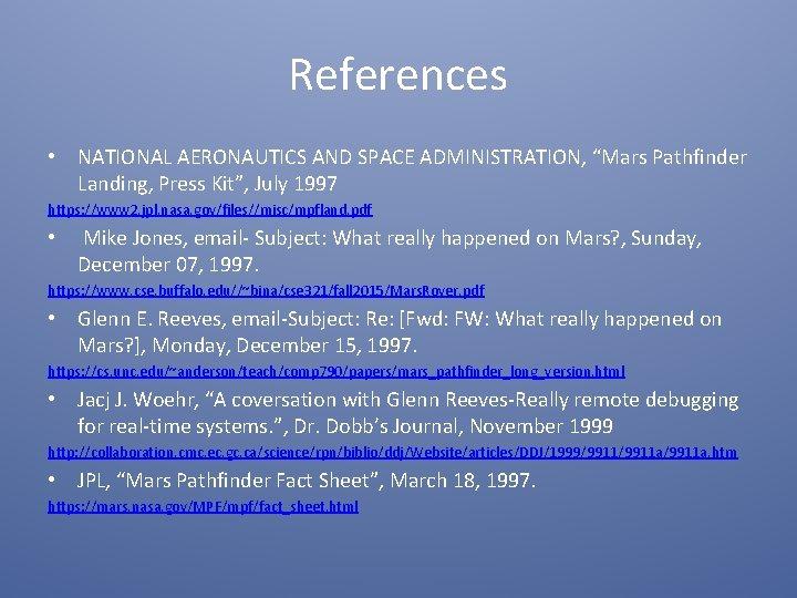 "References • NATIONAL AERONAUTICS AND SPACE ADMINISTRATION, ""Mars Pathfinder Landing, Press Kit"", July 1997"