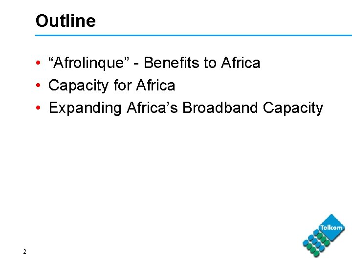 """Outline • """"Afrolinque"""" - Benefits to Africa • Capacity for Africa • Expanding Africa's"""