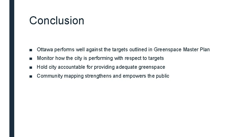 Conclusion ■ Ottawa performs well against the targets outlined in Greenspace Master Plan ■
