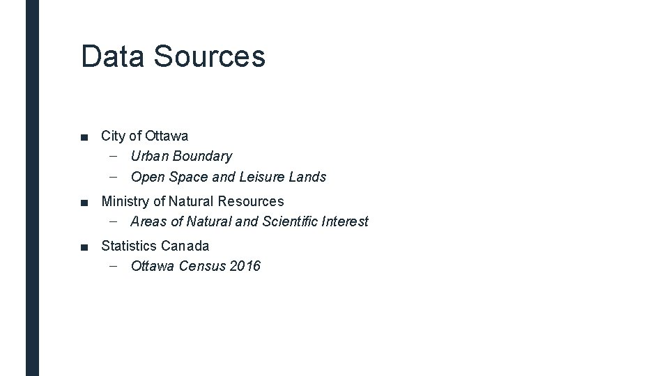 Data Sources ■ City of Ottawa – Urban Boundary – Open Space and Leisure