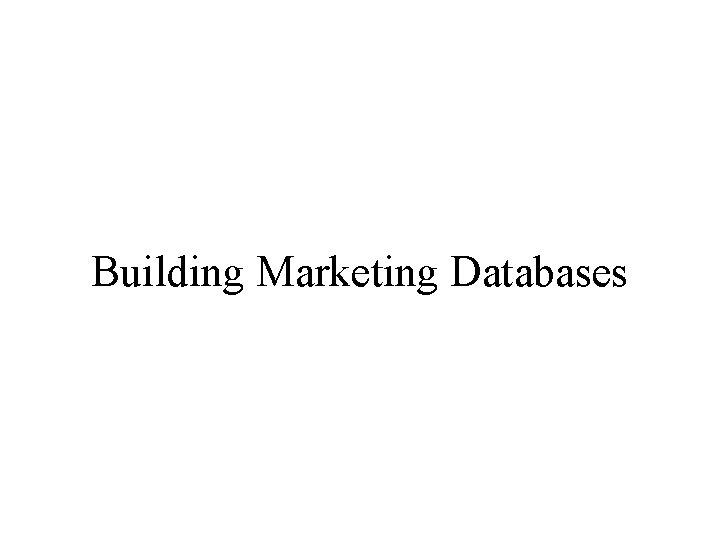 Building Marketing Databases