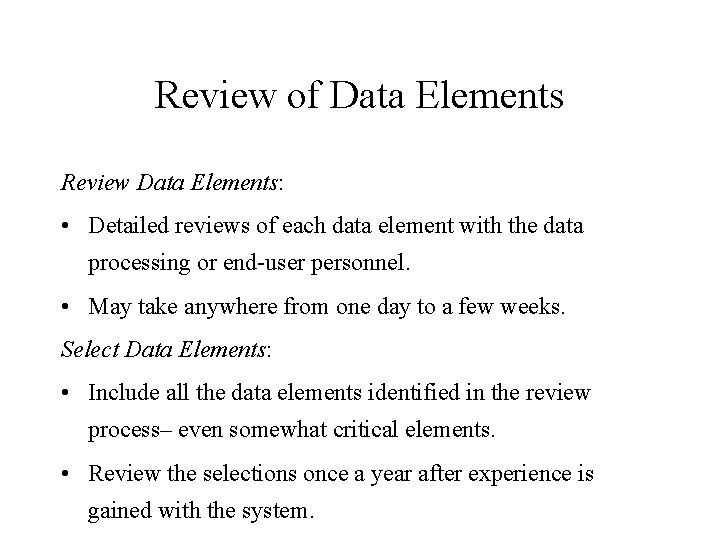 Review of Data Elements Review Data Elements: • Detailed reviews of each data element