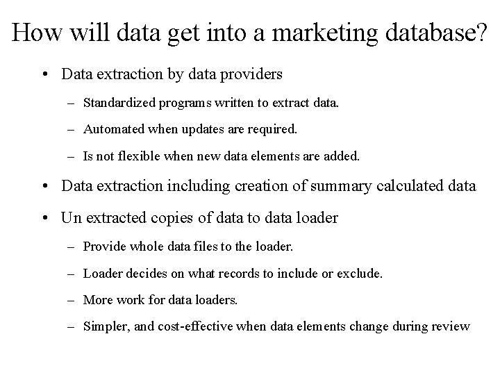 How will data get into a marketing database? • Data extraction by data providers