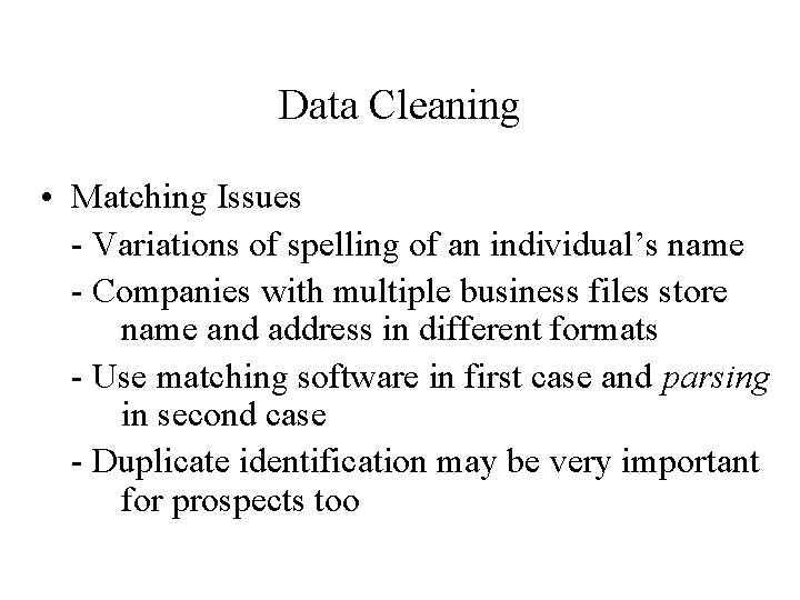 Data Cleaning • Matching Issues - Variations of spelling of an individual's name -