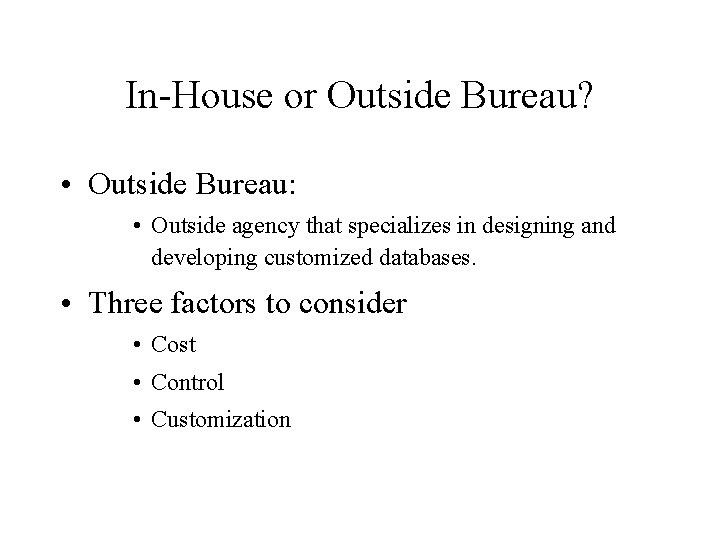 In-House or Outside Bureau? • Outside Bureau: • Outside agency that specializes in designing