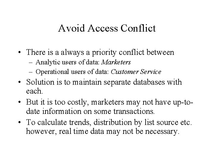 Avoid Access Conflict • There is a always a priority conflict between – Analytic