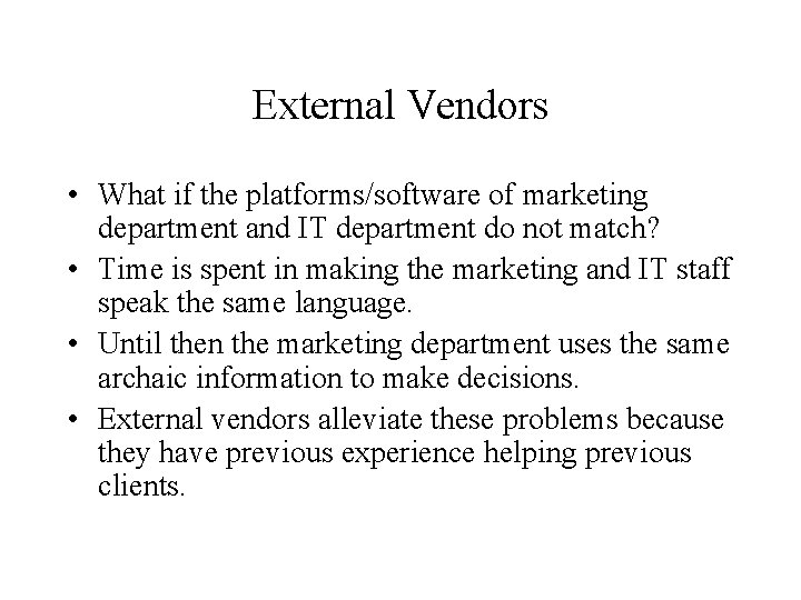 External Vendors • What if the platforms/software of marketing department and IT department do
