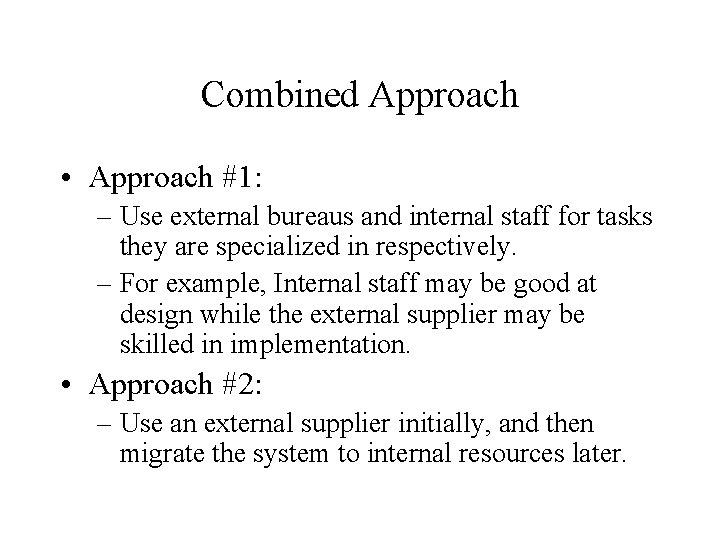 Combined Approach • Approach #1: – Use external bureaus and internal staff for tasks