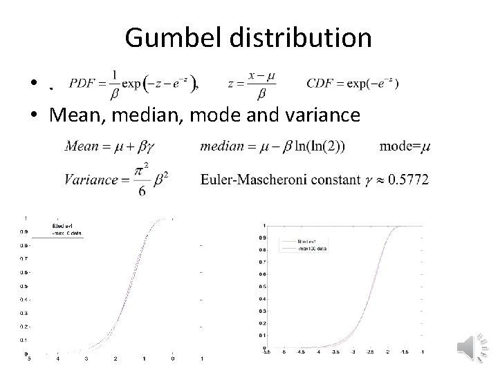 Gumbel distribution • . • Mean, median, mode and variance