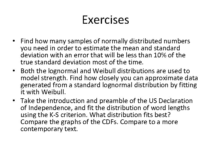 Exercises • Find how many samples of normally distributed numbers you need in order