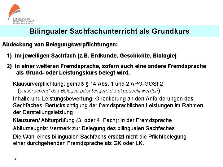 Bilingualer Sachfachunterricht als Grundkurs Abdeckung von Belegungsverpflichtungen: 1) im jeweiligen Sachfach (z. B. Erdkunde,