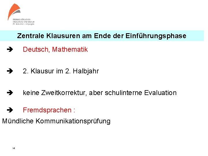 Zentrale Klausuren am am Ende Zentrale Klausuren Endeder der. Einführungsphase Deutsch, Mathematik 2. Klausur