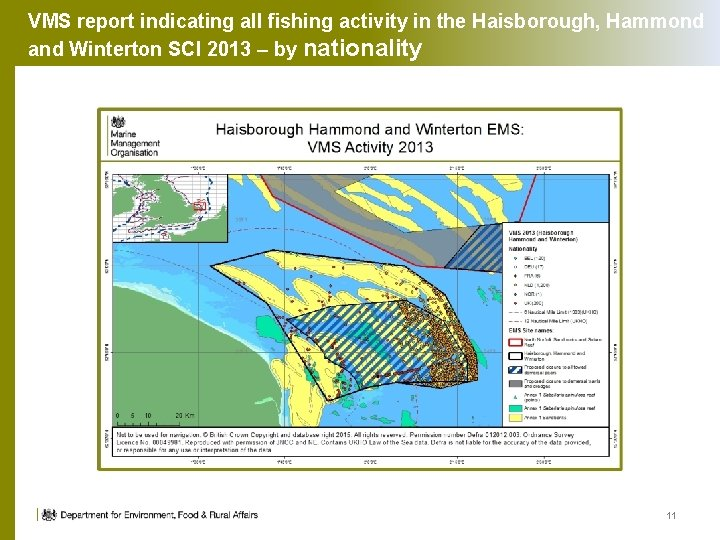 VMS report indicating all fishing activity in the Haisborough, Hammond and Winterton SCI 2013