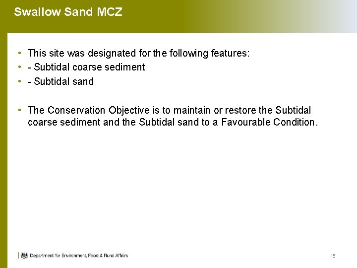 Swallow Sand MCZ • This site was designated for the following features: • -