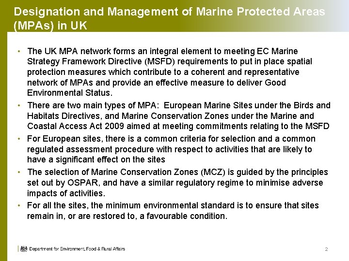 Designation and Management of Marine Protected Areas (MPAs) in UK • The UK MPA