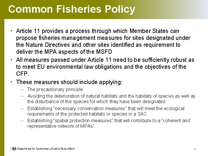 Common Fisheries Policy • Article 11 provides a process through which Member States can